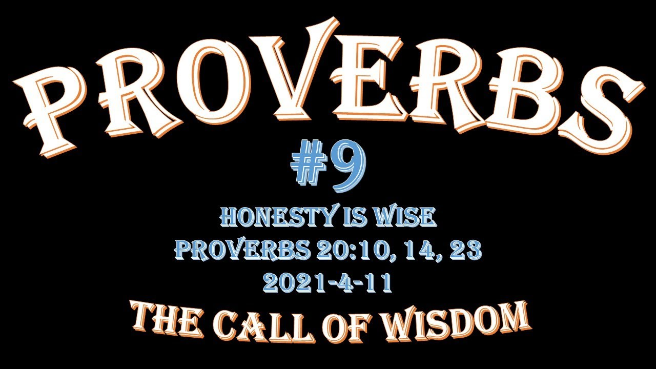 Proverbs #9 - Honesty is Wise!
