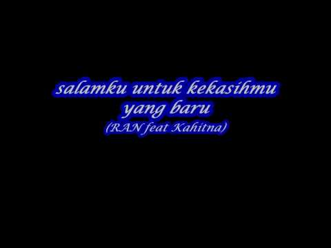 Salamku Untuk Kekasihmu yang Baru RAN ft Kahitna (lirik)