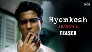 Byomkesh (ব্যোমকেশ) | Season 2 | Teaser | Web-series | Anirban | Ridhima | Hoichoi Originals | SVF