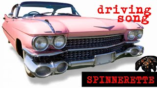 Spinnerette - Driving Song with lyrics (Fan-made Video)