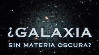 ¿Qué significa que haya una galaxia sin materia oscura?