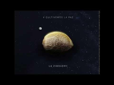 La Zimbabwe - #CultivemosLaPaz - 2017 (FULL ALBUM)