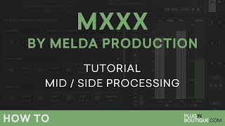 MXXX by Melda Production   Mid-Side Processing   Part 4