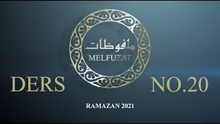 Melfuzat Dersi No.20 #Ramazan2021