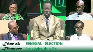 Dine ak Diamono (24 jan.-19) - SÉNÉGAL - ELECTION : Les règles du «JE»