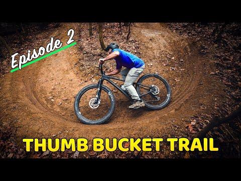 Building Thumb Bucket Ep 2 (Berms, rollers, and singletrack!) - Berm Peak