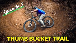 Building Thumb Bucket Ep 2 (Berms and rollers, and singletrack!)