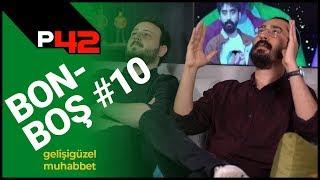 KALT İLE ÇOK YÜKSEK KALİTELİ SOHBET | Bonboş #10