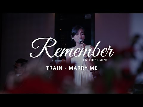 Train - Marry Me (Covered By Remember Entertainment)