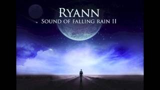 Ryann - Sound of falling rain II