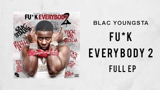 Blac Youngsta - Fuck Everybody 2 (Full Mixtape)