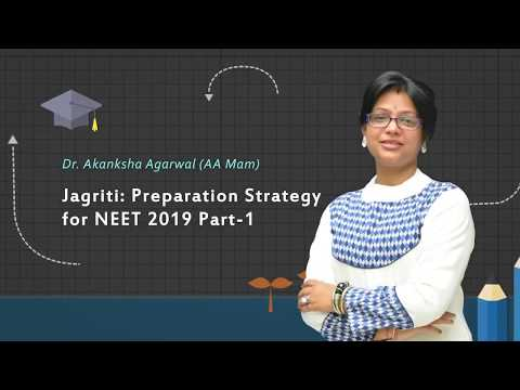 NEET 2019: Preparation Strategy & Tips to Crack NEET 2019 by AA Mam  (Part -1)
