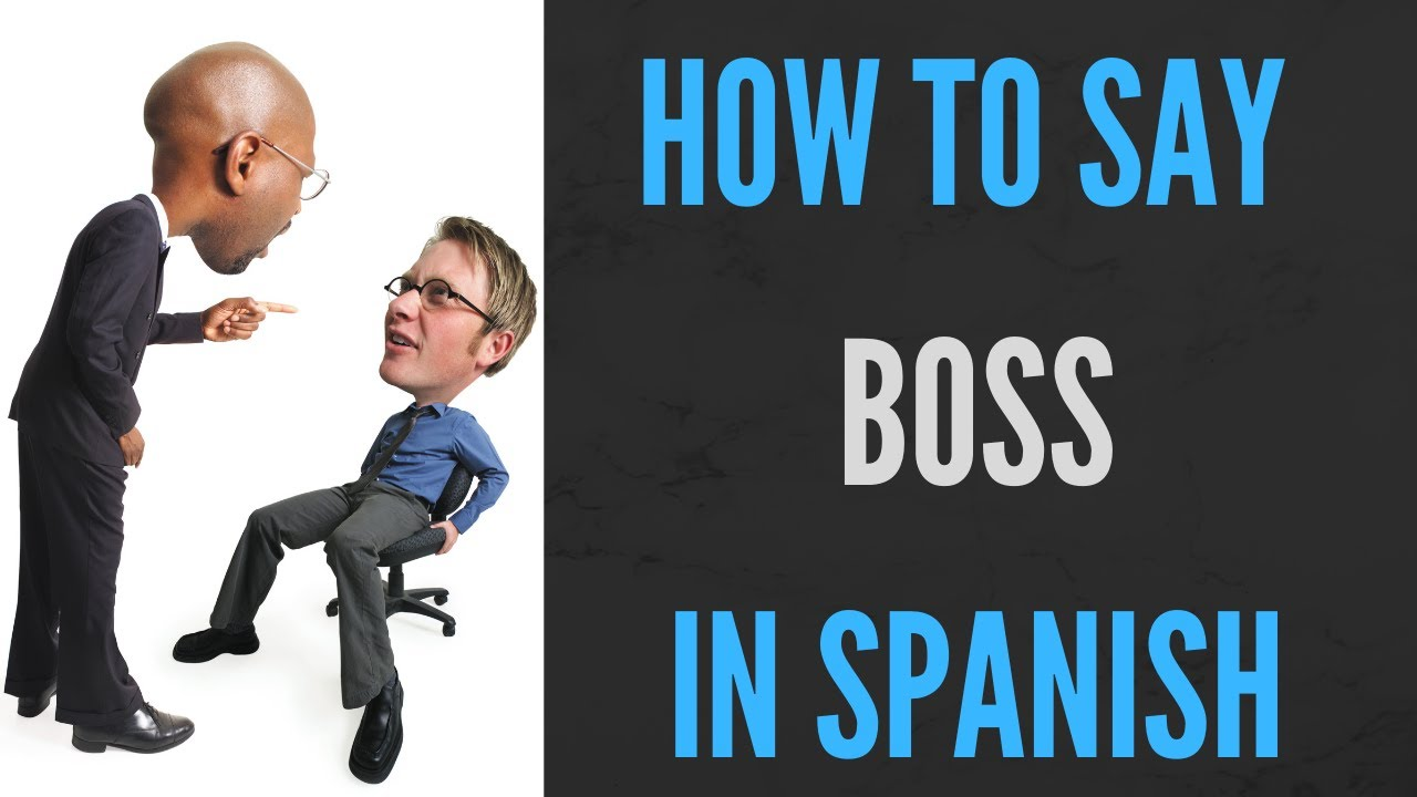 how to say the boss in spanish