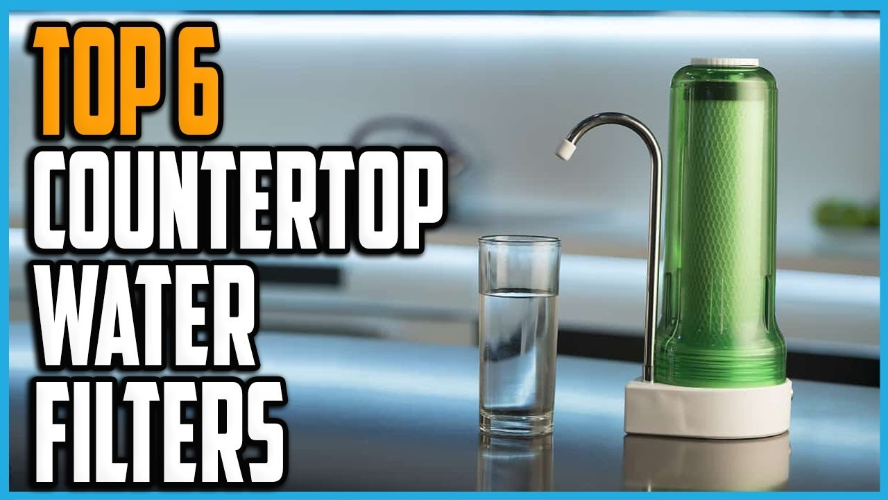 Best Countertop Water Filter In 2020 Top 6 Countertop Water Filters Review Youtube