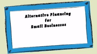 Alternative Financing for small business