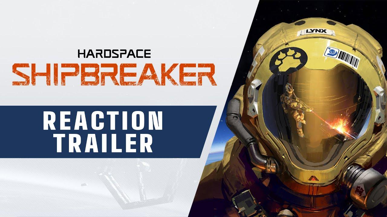 Hardspace: Shipbreaker - Reaction Trailer