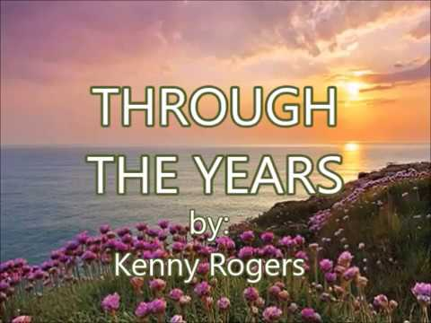 THROUGH THE YEARS -by-Kenny Rogers(created by;Zairah)