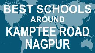 Best Schools around Kamptee Road Nagpur   CBSE, Govt, Private, International | Study Space