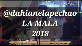 DAHIAN EL APECHAO LA MALA 2018 merengue urbano
