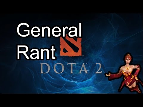 Dota 2 General Rant