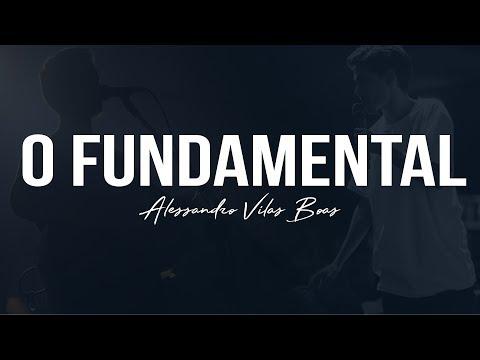 O FUNDAMENTAL - Alessandro Vilas Boas
