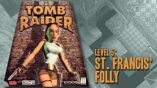 Tomb Raider (1996) - Level 5: St. Francis