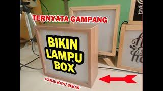 Cara Buat Lampu Box atau Neon Box dari Kayu Bekas.