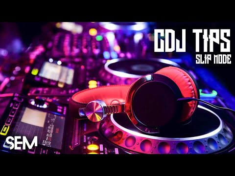 SEM CDJ Tips 4: Slip Mode