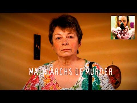 DEADLY WOMEN | Matriarchs Of Murder | S6E4