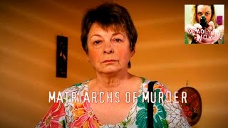 DEADLY WOMEN | Matriarchs Of Murder | S6E4