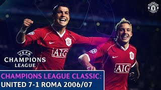 UEFA Champions League Classic  Manchester United 7-1 Roma  Quarter-Final 2nd Leg  200607