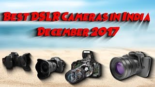 Best DSLR Cameras in India December 2017