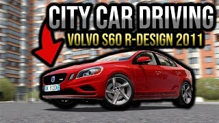 City Car Driving - Volvo S60 R-Design T6 2011 | + Download [LINK] | 1080p & G27