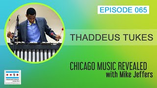 Chicago Music Revealed with special guest Thaddeus Tukes