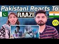 Pakistani Reacts To | 'Raazi' Official Trailer | Alia Bhatt, Vicky Kaushal | Meghna Gulzar