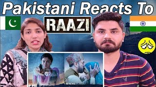 Pakistani Reacts To | 'Raazi' Official Trailer | Alia Bhatt, Vicky Kaushal | Meghna Gulzar