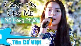 Vọng cổ Công Ơn Cha Mẹ | NS Hồng Phúc | Tân Cổ Việt