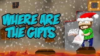 Where are the Gifts (CHRISTMAS MAP) - Bad Map Weekend💩 -Adventure Map