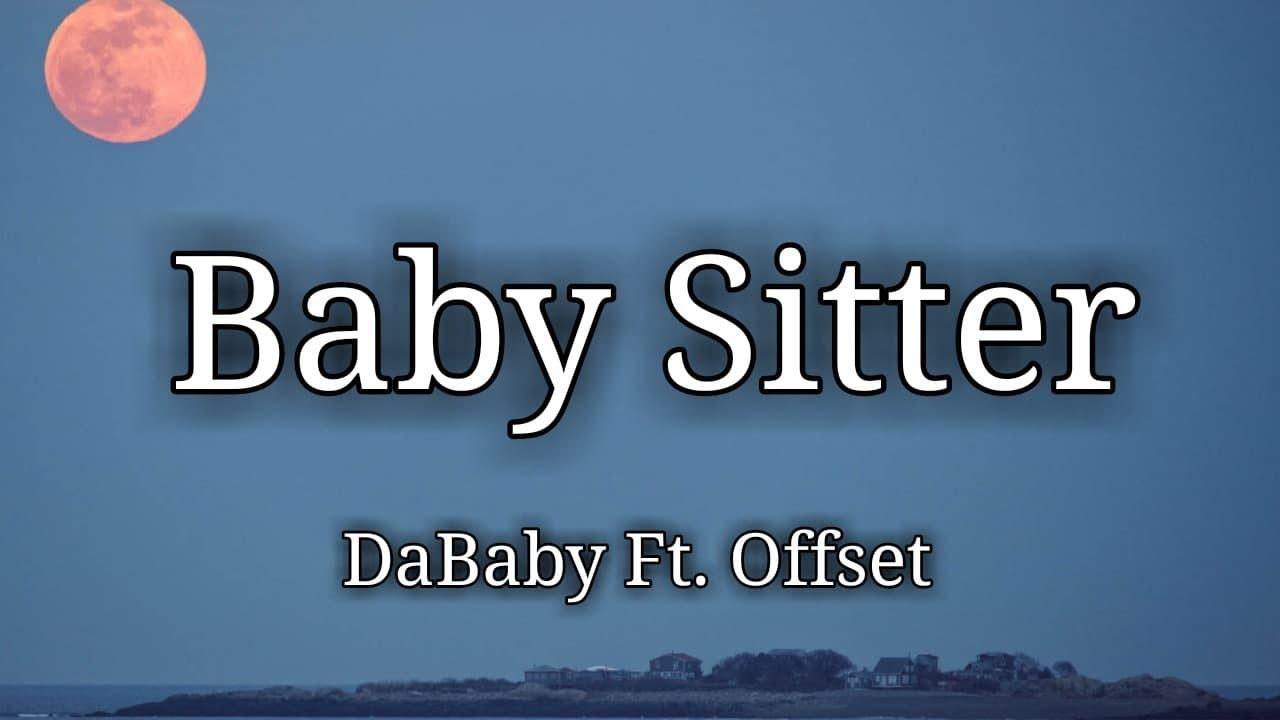 Download DaBaby - Baby Sitter Ft. Offset (Lyrics)