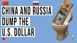 China and Russia Are DUMPING the U.S. Dollar! Is the END of the Dollar?