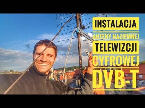 Instalacja Anteny Naziemnej Telewizcji Cyfrowej DVB-T PORADNIK PL