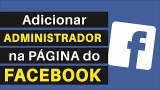 Como Colocar Administrador na Página do Facebook | Passo a Passo