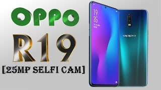 OPPO R19 Official Look, Specification, Price, Release Date, Features,Launch,VOOC Charging
