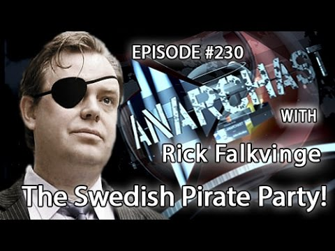 Anarchast Ep. 230 Rick Falkvinge: Founder of the Swedish Pirate Party!