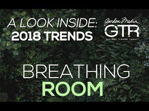 Breathing Room | A Look Inside: 2018 Garden Trends