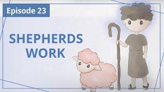 "【Episode 23】Shepherds Work  — ""Heaven in Daily Instalments"""