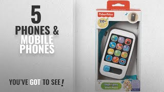 Top 10 Phones & Mobile Phones [2018]: Fisher-Price BHC01 Laugh and Learn Smart Phone