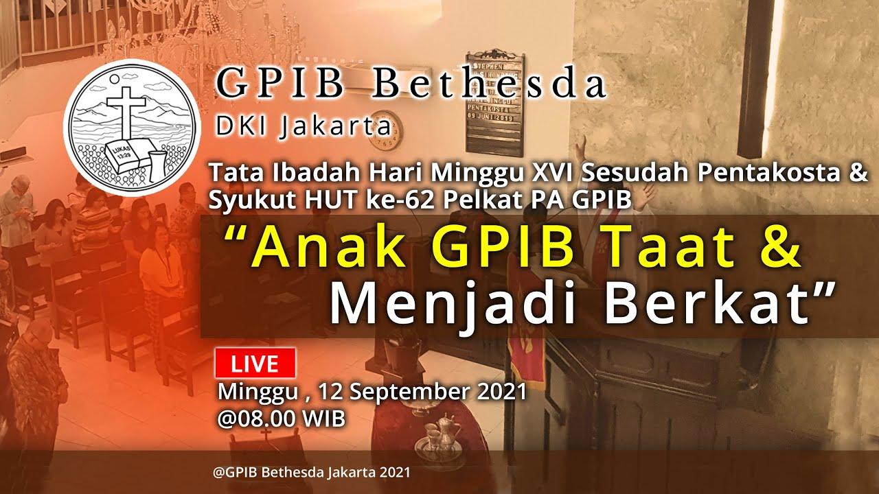 Ibadah Hari Minggu XVI Sesudah Pentakosta & Syukur HUT ke-62 Pelkat PA GPIB (12 September 2021)