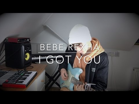 Bebe Rexha - I Got You - Cover (Lyrics and Chords)