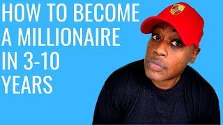 How to Become a Milli๐naire in 3 -10 Years | Real Steps and Real Information